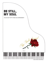 BE STILL MY SOUL - Violin Duet w/piano acc