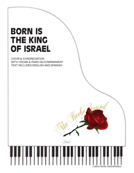 BORN IS THE KING OF ISRAEL ~ SATB w/organ & piano acc