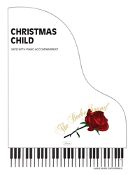 CHRISTMAS CHILD ~ SATB w/piano acc