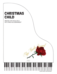 CHRISTMAS CHILD - Med Low Vocal Solo w/piano acc