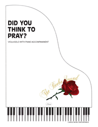 DID YOU THINK TO PRAY? - Viola Solo w/piano acc