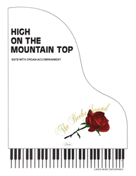 HIGH ON THE MOUNTAIN TOP ~ SATB w/organ acc