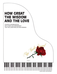 HOW GREAT THE WISDOM AND THE LOVE ~ SATB w/piano acc