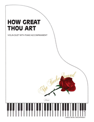 HOW GREAT THOU ART - Violin Duet w/piano acc