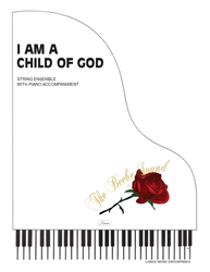 I AM A CHILD OF GOD - String Ensemble w/piano acc