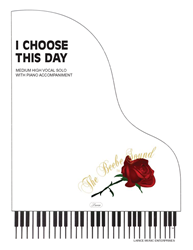 I CHOOSE THIS DAY - Med High Vocal Solo w/piano acc