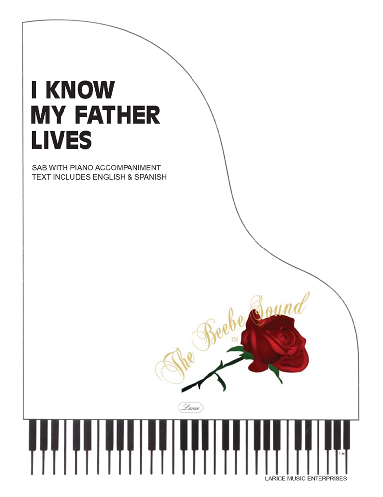 I KNOW MY FATHER LIVES ~ SATB w/piano acc #LM1046