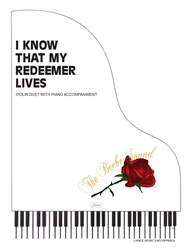 I KNOW THAT MY REDEEMER LIVES ~ Violin Duet w/piano acc
