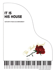 IT IS HIS HOUSE ~ SATB w/organ acc