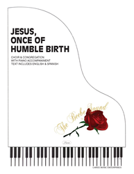 JESUS ONCE OF HUMBLE BIRTH ~ SATB & CONGRE w/piano acc