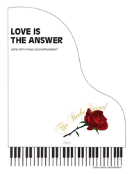 LOVE IS THE ANSWER ~ SATB w/piano acc