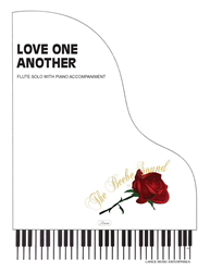 LOVE ONE ANOTHER - Flute Solo w/piano solo