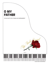 O MY FATHER - Violin Duet w/piano acc