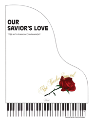 OUR SAVIORS LOVE ~ TTBB w/piano acc