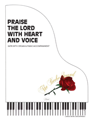 PRAISE THE LORD WITH HEART AND VOICE ~ SATB w/piano & organ acc