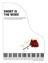 SWEET IS THE WORK ~ SATB w/piano acc