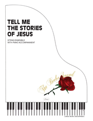 TELL ME THE STORIES OF JESUS - String Ensemble w/piano acc