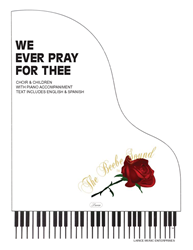 WE EVER PRAY FOR THEE ~ SATB w/piano acc