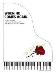 WHEN HE COMES AGAIN ~ SATB W/CHILDREN & piano acc