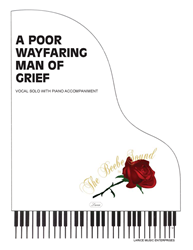 A POOR WAYFARING MAN OF GRIEF ~ Medium High Vocal Range with piano accompaniment