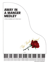 AWAY IN A MANGER MEDLEY ~ String Ensemble with Piano Solo