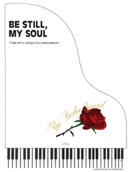 BE STILL, MY SOUL ~ TTBB w/Organ Accompaniment