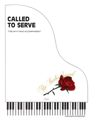 CALLED TO SERVE ~ TTBB w/piano acc