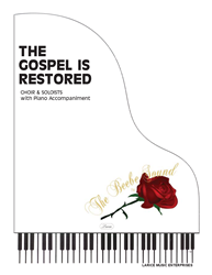 THE GOSPEL IS RESTORED ~ Soloists & Choir w/piano accompaniment