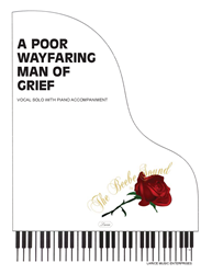 A POOR WAYFARING MAN OF GRIEF ~ Medium Range Vocal Solo w/piano acc