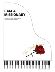 I AM A MISSIONARY ~ Theme Song w/piano acc
