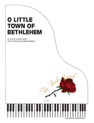 O LITTLE TOWN OF BETHLEHEM ~ Violin & Flute Duet w/piano acc